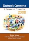 Electronic Commerce 2008: A Managerial Perspective