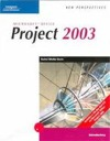 New Perspectives on Microsoft Project 2003: Introductory
