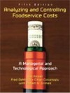 Analyzing and Controlling Foodservice Costs: A Managerial and Technological Approach