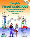 Simply Visual Basic 2008: An Application-Driven Tutorial Approach