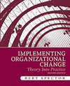 Implementing Organizational Change: Theory Into Practice